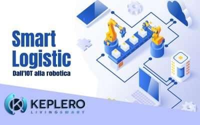 Tutte le innovazioni della Smart Logistic: dall'IOT alla robotica