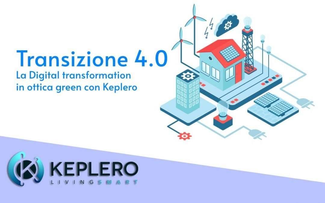 Keplero e Piano Transizione 4.0: la Digital Transformation in ottica green